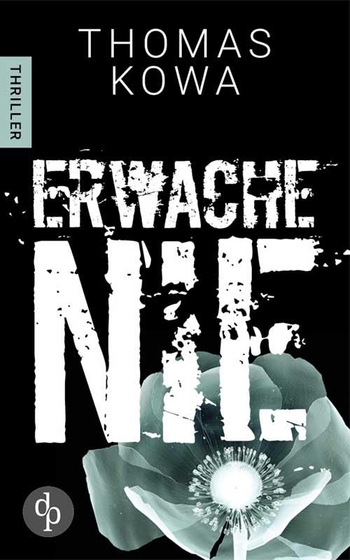 Erwache nie (Erik Lindberg Trilogie)